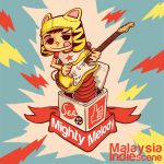 New Music: Mighty Melody (Malaysia Indie Scene) compilation