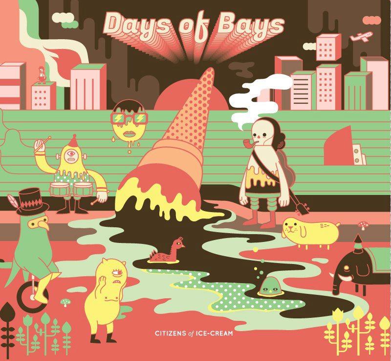 Citizens Of Ice Cream - Days of Bays
