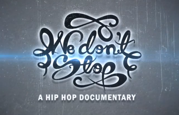 We Don't Stop, A Hip-Hop Documentary