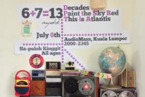 6 + 7 = 13, 6th July @ Audio Mass, KL