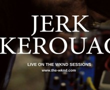 Jerk Kerouac live on The Wknd Sessions
