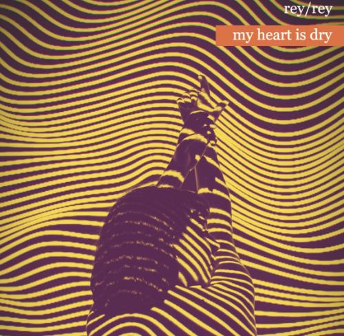 rey/rey - My Heart Is Dry